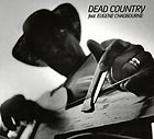 DEAD COUNTRY Feat. Eugene Chadbourne