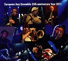 EUROPEAN JAZZ ENSEMBLE 35th anniversary Tour 2011
