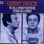 Lenny Bruce To Is A Preposition, Come Is A Verb
