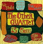 The Other Quartet, 13 Pieces