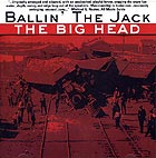 Ballin' The Jack, The Big Head
