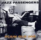 Jazz Passengers Plain Old Joe