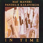 Pandelis Karayorgis & Mat Maneri, In Time