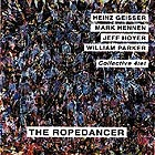 Collective Quartet The Ropendancer