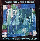 Ensemble Uncontrolled Tales From The Forest