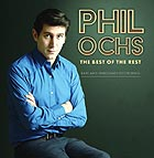 PHIL OCHS The Best Of The Rest : Rare And Unreleased Recordings