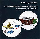 Anthony Braxton, 2 Compositions, Ensemble Braxtonia