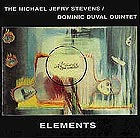 Michael Stevens & Dominic Duval Quintet, Elements