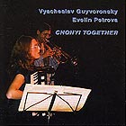 Guyvoronski / Petrova Chonyi Together