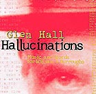 GLEN HALL, Hallucinations