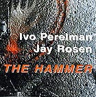 Ivo Perelman The Hammer