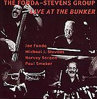 The Fonda Stevens Group Live At The Bunker