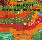 Shoup / Makihara / Arnold Confluxus