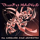 The Aardvark Jazz Orchestra, Trumpet Madness