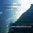 Braxton / Franks Improvisations 2004