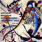 Anthony Braxton 20 Standards (quartet) 2003