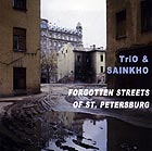 Trio & Sainkho Forgotten Streets Of St Petersburg