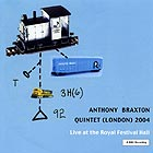 Anthony Braxton Quintet, (london) 2004 / Live At The Royal Festival Hall