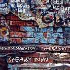 Nabatov / Rainey, Steady Now