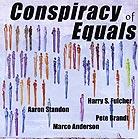 Fulcher / Standon / Brandt / Anderson, Conspiracy Of Equals