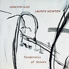 Joachim Gies / Lauren Newton Tenderness Of Stones