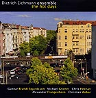Dietrich Eichmann Ensemble The Hot Days