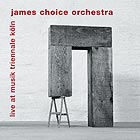 JAMES CHOICE ORCHESTRA Live at Musik Triennale Köln