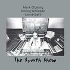 O'LEARY / WOLLESEN / SAFT The Synth Show