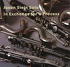 JASON STEIN, In Exchange for A Process