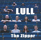 LULL, The Zipper