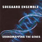 SOEGAARD ENSEMBLE Soundmapping the Genes