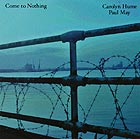 CAROLYN HUME / PAUL MAY, Come To Nothing