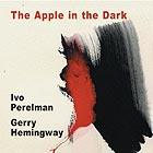 PERELMAN / HEMINGWAY The Apple in the Dark