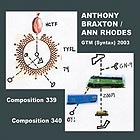 ANTHONY BRAXTON / ANN RHODES, GTM (Syntax) 2003 Compositions 339 et 340
