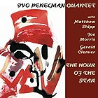IVO PERELMAN QUARTET The Hour Of The Star