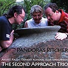 THE SECOND APPROACH Pandora's Pitcher
