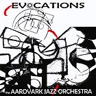 AARDVARK JAZZ ORCHESTRA Evocations