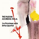 IVO PERELMAN / THE SIRIUS QUARTET The Passion According To G.H.