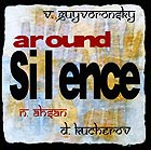 GUYVORONSKY / AHSAN / KUCHEROV Around Silence