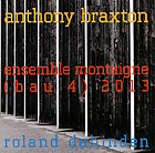 ENSEMBLE MONTAIGNE (BAU 4) 2013 Anthony Braxton