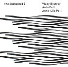 BYSTROV /PETT / POLL, The Enchanted 3