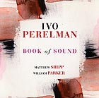 PERELMAN / SHIPP / PARKER Book of Sound