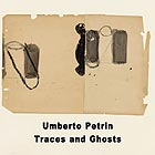 UMBERTO PETRIN Traces And Ghosts