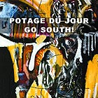 POTAGE DU JOUR Go South !