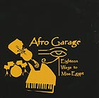 AFRO GARAGE Eighteen Ways To Miss Egypt