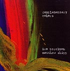 IVO PERELMAN / MATTHEW SHIPP Complementary Colors