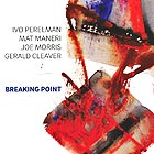 PERELMAN / MANERI / MORRIS / CLEAVER Breaking Point