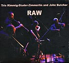 KIMMIG / STUDER / ZIMMERLIN / BUTCHER, Raw