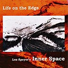 LOZ SPEYER'S INNER SPACE Life On the Edge