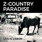 Z-COUNTRY PARADISE Live in Lisbon